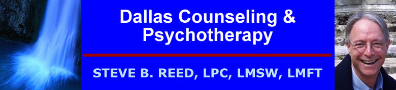 Dallas Counseling & Psychotherapy by Dallas psychotherapist Steve. B. Reed.  Steve Reed is a Master of Science, Licensed Professional Counselor, Licensed Master Social Worker, and Licensed Marriage and Family Therapist located in the Dallas, Richardson, Plano, DFW Texas area.